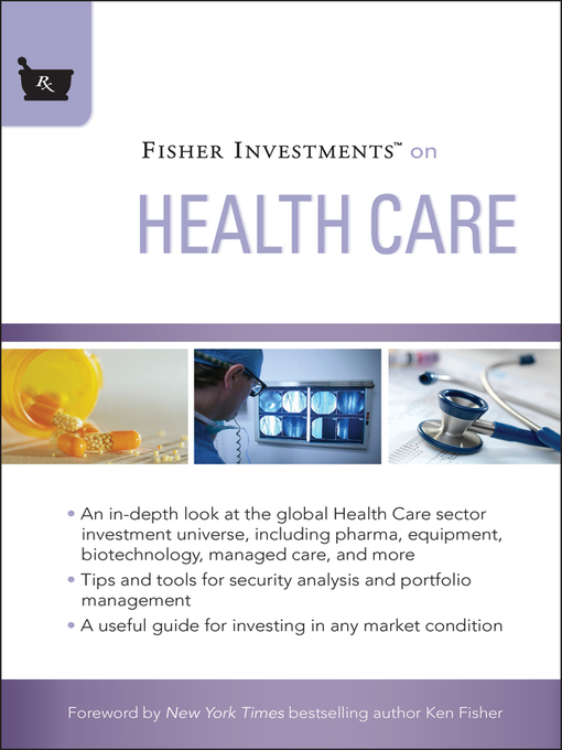 Fisher Investments on Health Care (eBook): Fisher Investments Press Series, Book 18